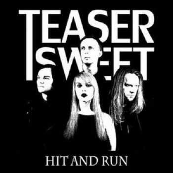 Teaser Sweet - Hit And Run (2015)