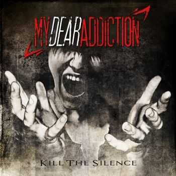 My Dear Addiction - Kill the Silence (2016)