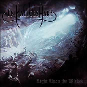 In Malice's Wake - Light Upon The Wicked (2015)