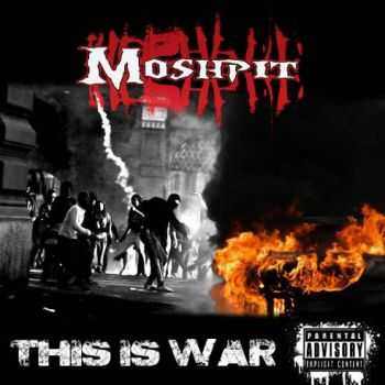 Moshpit – This Is War  ( ep 2015)