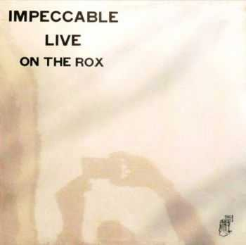 Impeccable - Live on the Rox (1979)