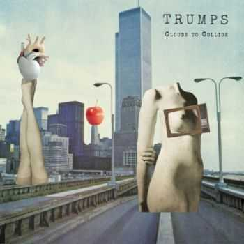 Trumps - Clouds To Collide (2015)