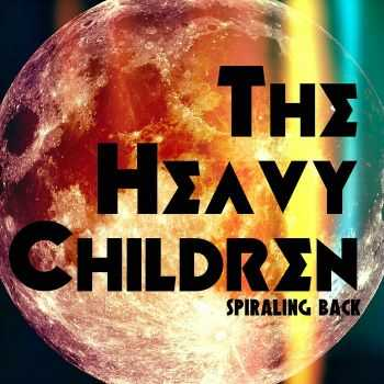 The Heavy Children - Spiraling Back (2015)