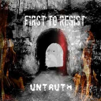 First To Resist - Untruth (2016)