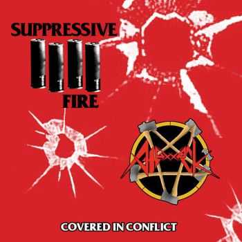Suppressive Fire - Covered in Conflict (Split 2015)