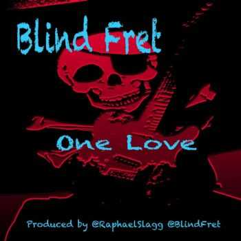 Blind Fret - One Love (2015)