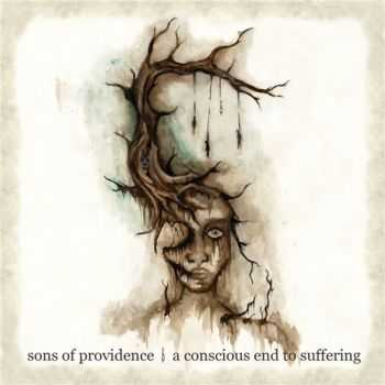 Sons Of Providence - A Conscious End To Suffering (2016)