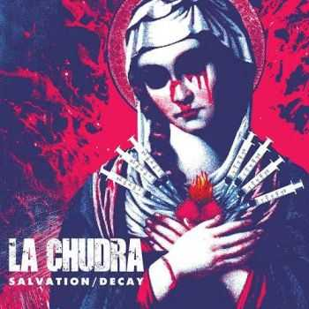 La Chudra - Salvation / Decay (2015)