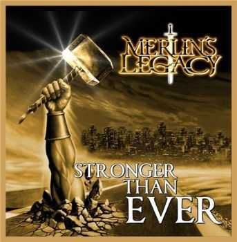 Merlins Legacy - Stronger Than Ever (2016)