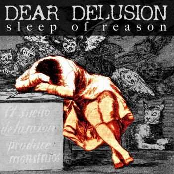 Dear Delusions - Sleep Of Reason (2016)