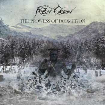 Frozen Ocean - The Prowess Of Dormition [EP] (2016)