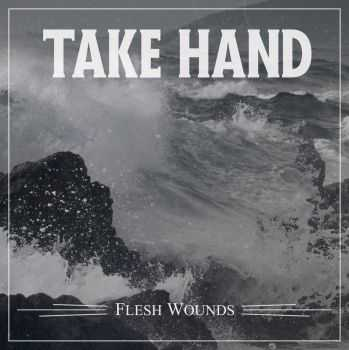 Take Hand - Flesh Wounds [ep] (2016)