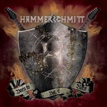 Hammerschmitt - Born To Rock, Vol. 2 (EP) (2016)