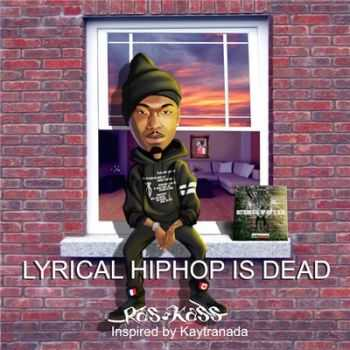 Ras Kass - Lyrical Hip-Hop is Dead (2016)