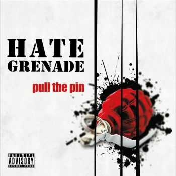 Hate Grenade - Pull The Pin (2015)