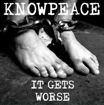 KNOWPEACE - It Gets Worse [ep] (2016)