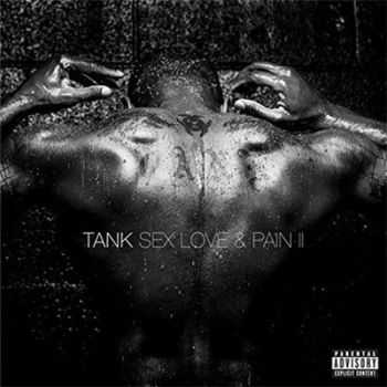 Tank - Sex Love And Pain II [320 kbps] (2016)