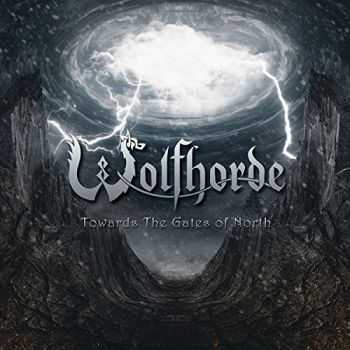 Wolfhorde - Towards the Gate of North (2016)