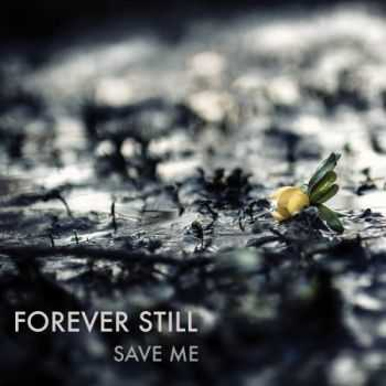 Forever Still - Save Me (EP) 2015