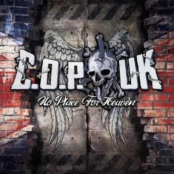 C.O.P. UK - No Place For Heaven (2016)