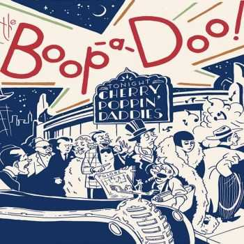 Cherry Poppin Daddies - The Boop-A-Doo (2016)