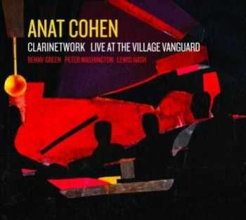 Anat Cohen - Clarinetwork. Live At The Village Vanguard (2010)