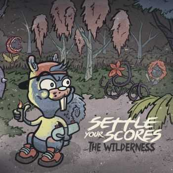 Settle Your Scores - The Wilderness (2016)