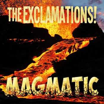 The Exclamations! - Magmatic (2016)