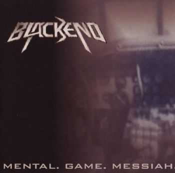 BLACKEND - Mental. Game. Messiah. (2000)