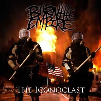 Burn The Empire - The Iconoclast (ep 2015)
