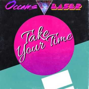 Occams Laser - Take Your Time (2015)