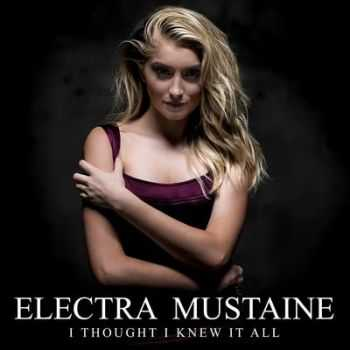 Electra Mustaine - I Thought I Knew It All (Single) (2016)
