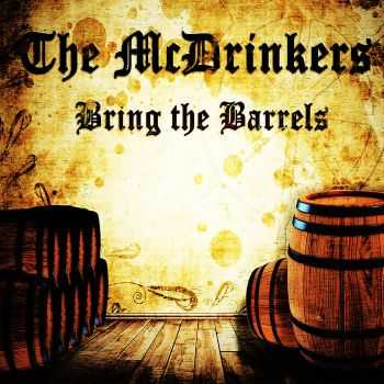 The McDrinkers - Bring the Barrels (2015)