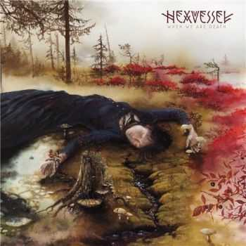 Hexvessel - When We Are Death (2016)
