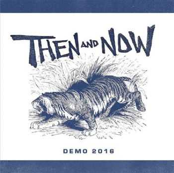 THEN AND NOW - DEMO (2016)