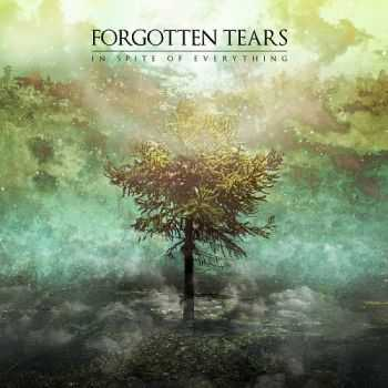 Forgotten Tears - In Spite of Everything (2016)