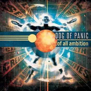 Dog of Panic - ...Of All Ambition (2016)