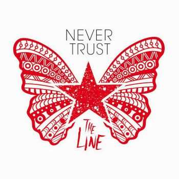 Never Trust - The Line (2016)