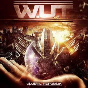 W.U.T. - Global Republik (2016)