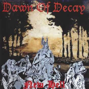 Dawn Of Decay - New Hell (1998) (LOSSLESS)