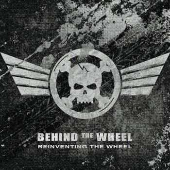 Behind The Wheel - Reinventing The Wheel (2016)