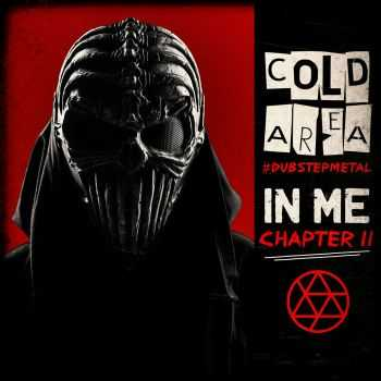 Cold Area - In Me. Chapter 2 (2016)