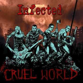 Infected - Cruel World (2015)
