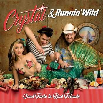 Crystal & Runnin' Wild - Good Taste In Bad Friends (2015)