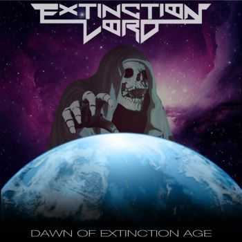 Extinction Lord - Dawn Of Extinction Age (2015)