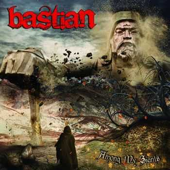 Bastian - Among My Giants (2015)