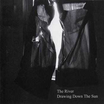 The River - Drawing Down The Sun (2006)