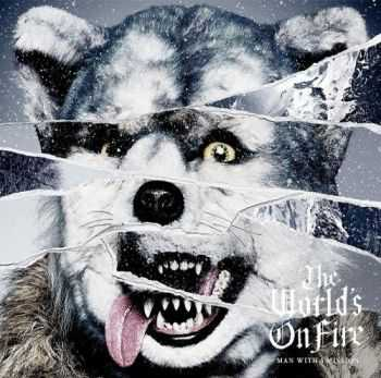 Man With A Mission - The World�s On Fire (2016)