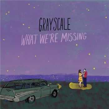 Grayscale - What We're Missing (2016)