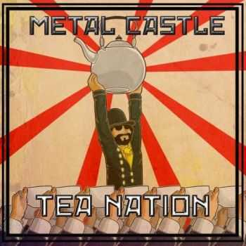 Metal Castle - Tea Nation (2015)